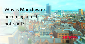 Why is Manchester becoming a tech hot spot?